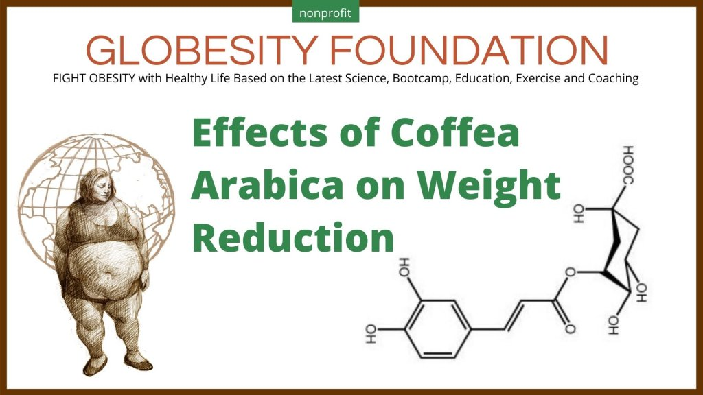Effects ofCoffea Arabica on Weight Reduction